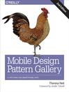 Mobile Design Pattern Gallery (eBook): UI Patterns for Smartphone Apps