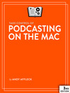 Take Control of Podcasting on the Mac (eBook)