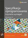 Specyfikacja oprogramowania. In?ynieria wymaga?. Wydanie III (eBook)