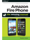 Amazon Fire Phone (eBook): The Missing Manual