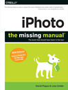iPhoto (eBook): The Missing Manual: 2014 Release, Covers iPhoto 9.5 for Mac and 2.0 for iOS