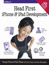 Head First iPhone and iPad Development (eBook): A Learner's Guide to Creating Objective-C Applications for the iPhone and iPad