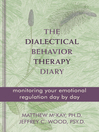 Dialectical Behavior Therapy Diary (eBook): Monitoring Your Emotional Regulation Day by Day