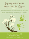 Living with Your Heart Wide Open (eBook): How Mindfulness and Compassion Can Free You from Unworthiness, Inadequacy, and Shame