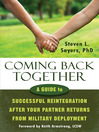 Coming Back Together (eBook): A Guide to Successful Reintegration After Your Partner Returns from Military Deployment