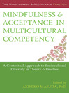 Mindfulness and Acceptance in Multicultural Competency (eBook): A Contextual Approach to Sociocultural Diversity in Theory and Practice