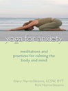 Yoga for Anxiety (eBook): Meditations and Practices for Calming the Body and Mind
