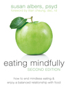 Eating Mindfully (eBook): How to End Mindless Eating and Enjoy a Balanced Relationship with Food