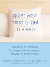 Quiet Your Mind and Get to Sleep (eBook): Solutions to Insomnia for Those with Depression, Anxiety or Chronic Pain