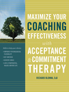 Maximize Your Coaching Effectiveness with Acceptance and Commitment Therapy (eBook)