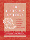 Courage to Trust (eBook): A Guide to Building Deep and Lasting Relationships