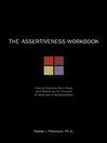 Assertiveness Workbook (eBook): How to Express Your Ideas and Stand Up for Yourself at Work and in Relationships