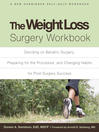 Weight Loss Surgery Workbook (eBook): Deciding on Bariatric Surgery, Preparing for the Procedure, and Changing Habits for Post-Surgery Success