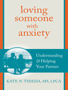 Loving Someone with Anxiety (eBook): Understanding and Helping Your Partner