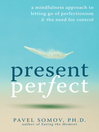 Present Perfect (eBook): A Mindfulness Approach to Letting Go of Perfectionism and the Need for Control