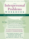 The Interpersonal Problems Workbook (eBook): ACT to End Painful Relationship Patterns