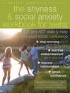 Shyness and Social Anxiety Workbook for Teens (eBook): CBT and ACT Skills to Help You Build Social Confidence