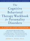 The Cognitive Behavioral Therapy Workbook for Personality Disorders (eBook): A Step-by-Step Program