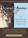 Depressed and Anxious (eBook): The Dialectical Behavior Therapy Workbook for Overcoming Depression and Anxiety