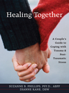 Healing Together (eBook): A Couple's Guide to Coping with Trauma and Post-traumatic Stress