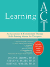 Learning ACT (eBook): An Acceptance and Commitment Therapy Skills-Training Manual for Therapists