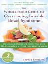 Whole-Food Guide to Overcoming Irritable Bowel Syndrome (eBook): Strategies and Recipes for Eating Well With IBS, Indigestion, and Other Digestive Disorders
