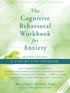 The Cognitive Behavioral Workbook for Anxiety (eBook): A Step-By-Step Program