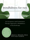 Mindfulness for Two (eBook): An Acceptance and Commitment Therapy Approach to Mindfulness in Psychotherapy