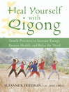 Heal Yourself with Qigong (eBook): Gentle Practices to Increase Energy, Restore Health, and Relax the Mind