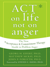 ACT on Life Not on Anger (eBook): The New Acceptance and Commitment Therapy Guide to Problem Anger
