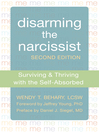 Disarming the Narcissist (eBook): Surviving and Thriving with the Self-Absorbed