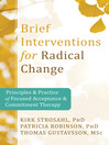 Brief Interventions for Radical Change (eBook): Principles and Practice of Focused Acceptance and Commitment Therapy
