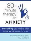 Thirty-Minute Therapy for Anxiety (eBook): Everything You Need to Know in the Least Amount of Time