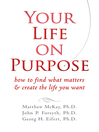 Your Life on Purpose (eBook): How to Find What Matters and Create the Life You Want