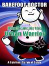 Handbook for the Urban Warrior (eBook): Spiritual Survival Guide