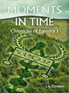 Moments in Time (eBook): Chronicles of Eternity, Book 1
