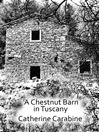 A Chestnut Barn in Tuscany (eBook)