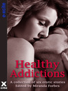Healthy Addictions (eBook): Six erotic short stories