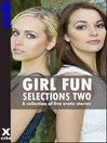 Girl Fun Selections Two (eBook): A collection of five erotic stories