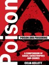 Poison and Poisoning (eBook): A Compendium of Cases, Catastrophes and Crimes