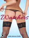Watchers (eBook): An Erotic Novella