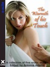 The Warmth of His Touch (eBook): A collection of five erotic stories