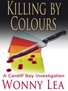 Killing by Colours (eBook): Cardiff Bay Investigation Series, Book 3