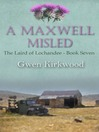 A Maxwell Misled (eBook): Laird of Lochandee Series, Book 7