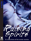 Raising Spirits (eBook): A collection of six erotic stories