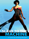 Slave to the Machine (eBook)