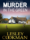 Murder in the Green (eBook): Libby Sarjeant Mysteries Series, Book 6