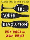 The Sober Revolution (eBook): Women Calling Time on Wine O'Clock