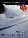 You Get What You Pay For (eBook): A collection of five erotic stories