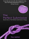 The Perfect Submissive (eBook): An erotic novel